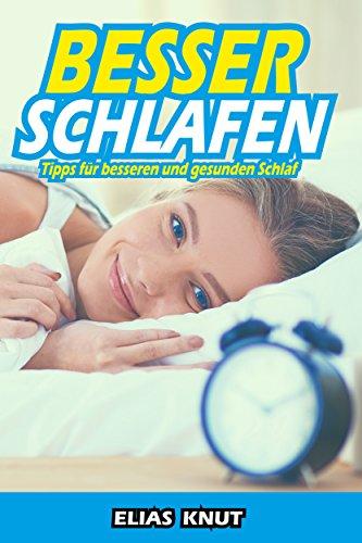 Besser Schlafen: Tipps für besseren und gesunden Schlaf - Nie wieder Schlafstörungen - Biohacking - Mehr Gesundheit und Energie