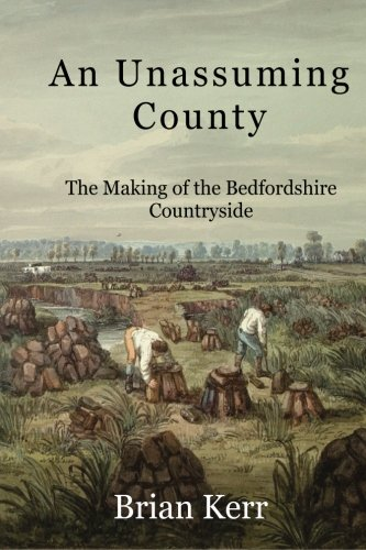 An Unassuming County: The Making of the Bedfordshire Countryside