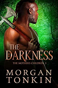 The Darkness (The Mother's Children Book 3) by [Morgan Tonkin]