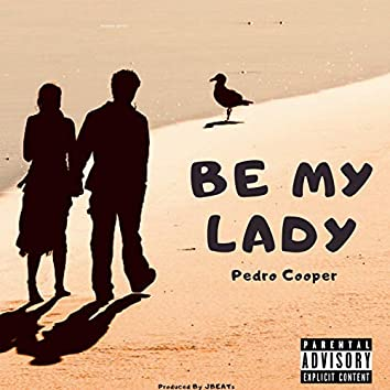 Be My Lady