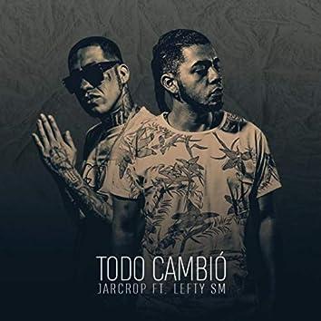 Todo Cambió (feat. Lefty Sm)