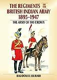 british military uniforms carman - Regiments of the British Indian Army 1895-1947: The Indian Army of the Crown