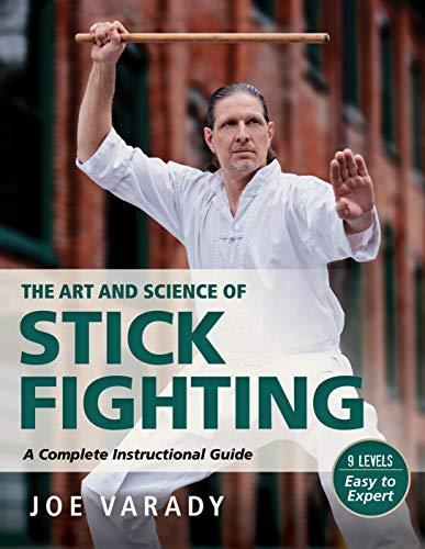 The Art and Science of Stick Fighting: Complete Instructional Guide (English Edition)