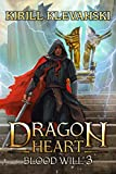 Blood Will. Dragon Heart (A LitRPG Wuxia) series: Book 3