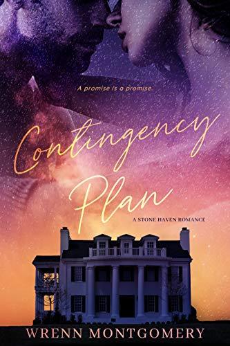 Contingency Plan: A Stone Haven Romance Novel