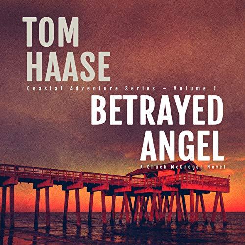 Betrayed Angel: Coastal Adventure Series, Book 1