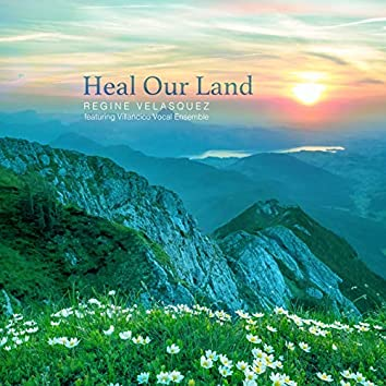 Heal Our Land (feat. Villancico Vocal Ensemble)