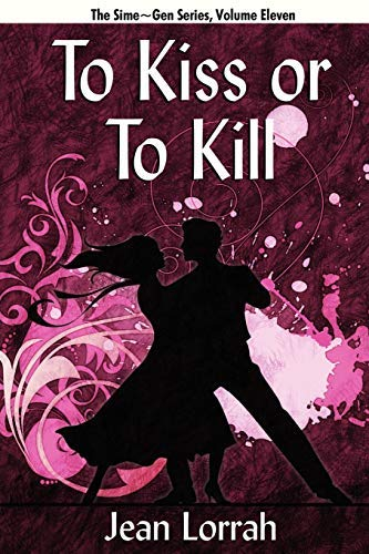 [ [ TO KISS OR TO KILL: SIME GEN, BOOK ELEVEN BY(LORRAH, JEAN )](AUTHOR)[PAPERBACK]