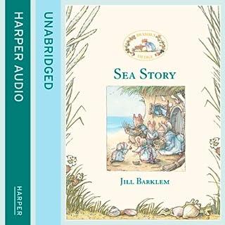 Sea Story     Brambly Hedge              By:                                                                                                                                 Jill Barklem                               Narrated by:                                                                                                                                 John Moffatt                      Length: 19 mins     5 ratings     Overall 5.0