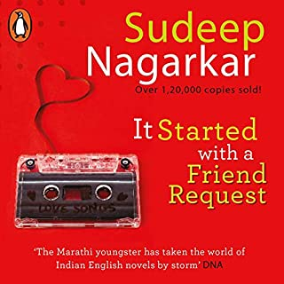 It Started with a Friend Request                   Written by:                                                                                                                                 Sudeep Nagarkar                               Narrated by:                                                                                                                                 Abhishek Sharma                      Length: 5 hrs and 24 mins     Not rated yet     Overall 0.0
