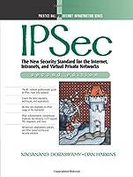 IPSec (Prentice-Hall Ptr Web Infrastructure Series)