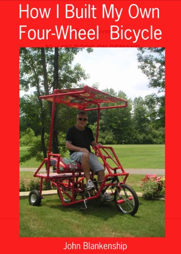 How I Built My Own Four-Wheel Bicycle