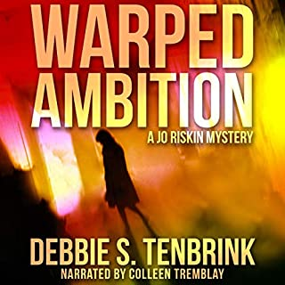 Warped Ambition     A Jo Riskin Mystery, Book 1              By:                                                                                                                                 Debbie S. TenBrink                               Narrated by:                                                                                                                                 Colleen Tremblay                      Length: 6 hrs and 18 mins     Not rated yet     Overall 0.0