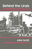 Behind the Urals: An American Worker in Russia's City of Steel (A Midland Book)