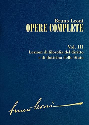 Opere complete. III: Lezioni di filosofia del diritto e di dottrina dello Stato