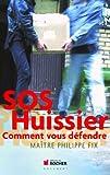 SOS Huissier - Comment vous défendre
