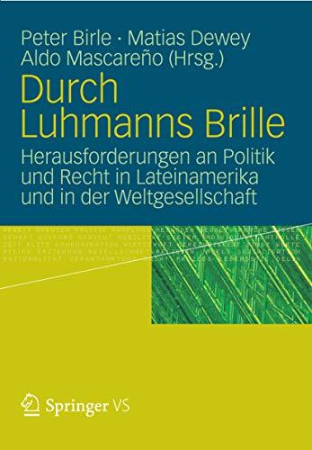 Durch Luhmanns Brille: Herausforderungen an Politik und Recht in Lateinamerika und in der Weltgesellschaft