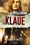 DIE KLAUE - Der Kannibale von New York: FBI-Thriller (Die Fälle der Jessica Coran 2)