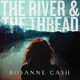 Songtexte von Rosanne Cash - The River & The Thread