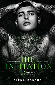THE INITIATION: Secret Society Dark Romance (4Horsemen Series Book 1) by [Elena Monroe]