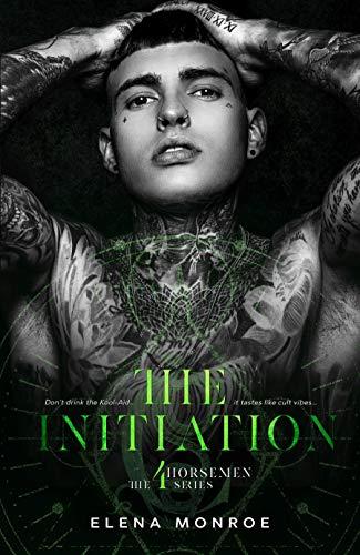 THE INITIATION: Secret Society Dark Romance (4Horsemen Series Book 1) by [Elena Monroe]