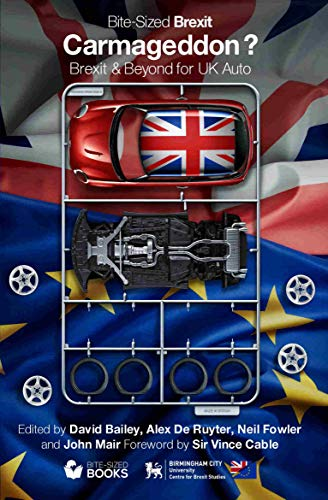 Carmageddon?: Brexit & Beyond for UK Auto (Bite-Sized Brexit Books Book 7) (English Edition)
