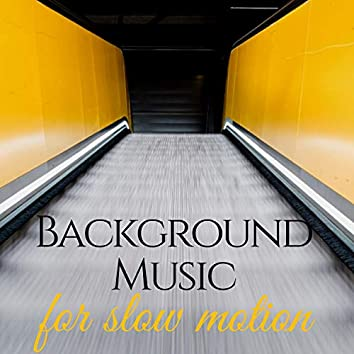 Background Music for Slow Motion
