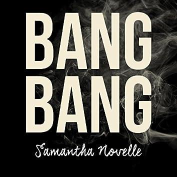Bang Bang (feat. Samantha Novelle)