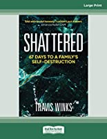 Shattered: 67 days to a family's self-destruction