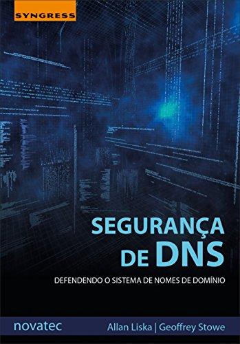 Segurança de DNS: Defendendo o Sistema de Nomes de Domínio