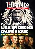 L'aventure oubliée Les indiens d'Amérique - Des Micmacs au Red Power