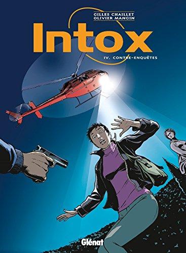 Intox - Tome 04 : Contre-enquêtes