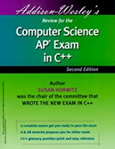 Addison Wesley's Review for the Computer Science AP Exam in C++