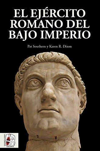 El ejército romano del bajo imperio (Historia Antigua)