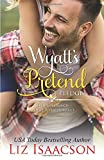Wyatt's Pretend Pledge: Christmas Brides for Billionaire Brothers