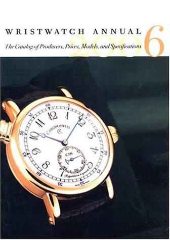 Relógio de pulso Anual 2006: O catálogo de produtores, preços, modelos e especificações