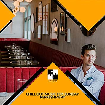 Chill Out Music For Sunday Refreshment
