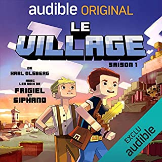 Le village - Saison 1. La série complète                   De :                                                                                                                                 Karl Olsberg                               Lu par :                                                                                                                                 Siphano,                                                                                        Frigiel,                                                                                        Sylvain Agaësse,                   and others                 Durée : 8 h et 26 min     43 notations     Global 4,7