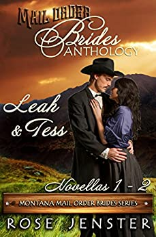 Mail Order Brides Anthology: Leah and Tess Novellas 1-2 (Montana Mail Order Brides Series) by [Rose Jenster]