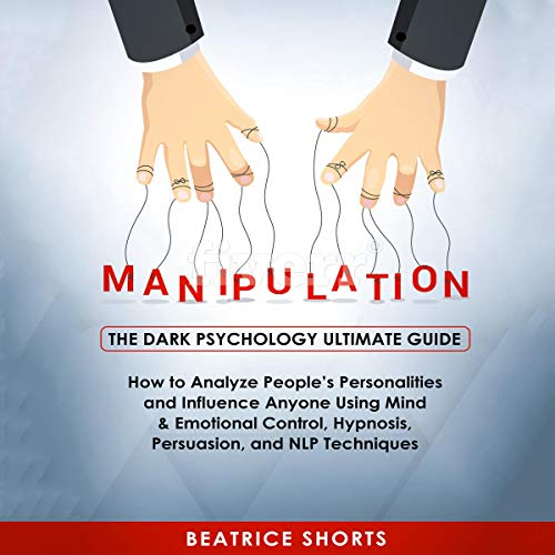 Manipulation: The Dark Psychology Ultimate Guide cover art