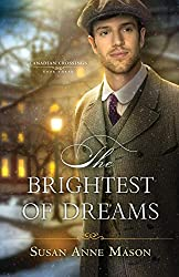 book cover for The Brightest of Dreams by Susan Anne Mason, man on cover with tweed jacket and hat; books set in Canada