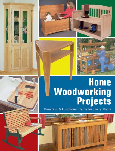 Home Woodworking Projects: Beautiful & Functional Items for Every Room