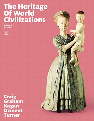 Compare Textbook Prices for Heritage of World Civilizations, The, Volume 2 10 Edition ISBN 9780133833867 by Craig, Albert M.,Graham, William A.,Kagan, Donald M.,Ozment, Steven,Turner, Frank M.