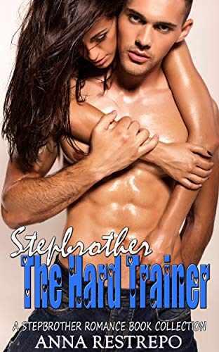 Stepbrother The Hard Trainer : A Stepbrother Romance Book Collection (English Edition)