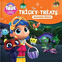 True and the Rainbow Kingdom: The Tricky Treats (Halloween Special): Includes a Halloween Mask!