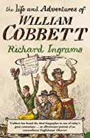 The Life and Adventures of William Cobbett by Richard Ingrams(2006-07-01)