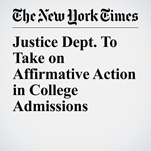 Justice Dept. To Take on Affirmative Action in College Admissions copertina