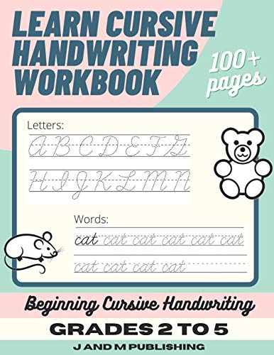 Learn Cursive Handwriting Workbook: Cursive Practice Book for Kids in 2nd, 3rd, or 4th Grade; Notebook for Learning Cursive Alphabet and Word Handwriting
