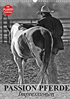 Passion Pferde. Impressionen (Wandkalender 2022 DIN A3 hoch): Mit der Freude an Pferden durch das Leben (Planer, 14 Seiten )