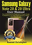 Samsung Galaxy Note 20 & 20 Ultra User Manual : The comprehensive beginners to expert Guide to mastering your new 2020 Samsung Galaxy Note 20 & 20 Ultra (English Edition)